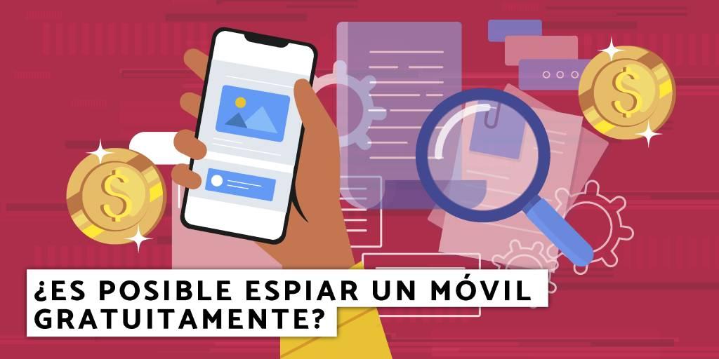 Es posible espiar un móvil gratuitamente