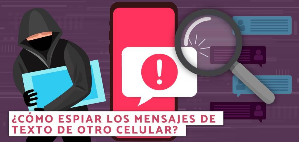 espiar los mensajes de texto de otro celular